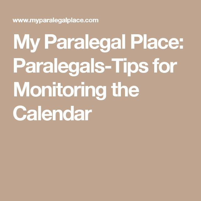 My Paralegal Place: Paralegals-Tips for Monitoring the Calendar