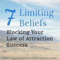 7 Limiting Beliefs Blocking Your Law of Attraction Success - Apply the Law of Attraction