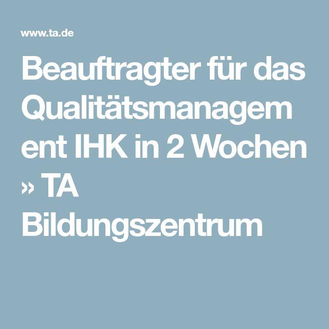 Beauftragter für das Qualitätsmanagement IHK in 2 Wochen » TA Bildungszentrum
