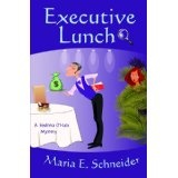 Executive Lunch (A Sedona O'Hala Mystery) (Kindle Edition)By Maria E. Schneider