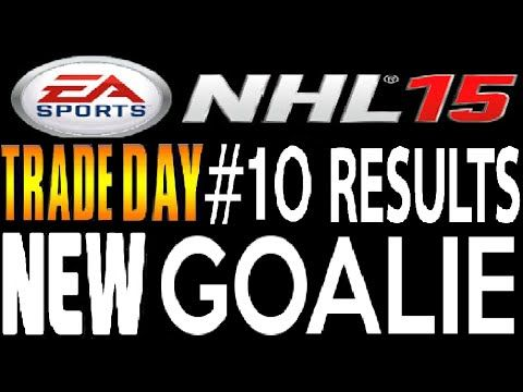 NHL 15 Trade Day #10 Results Video **WHICH GOALIE DO I KEEP??**