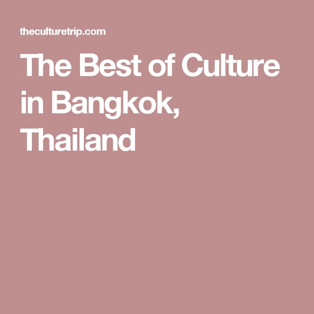 The Best of Culture in Bangkok, Thailand