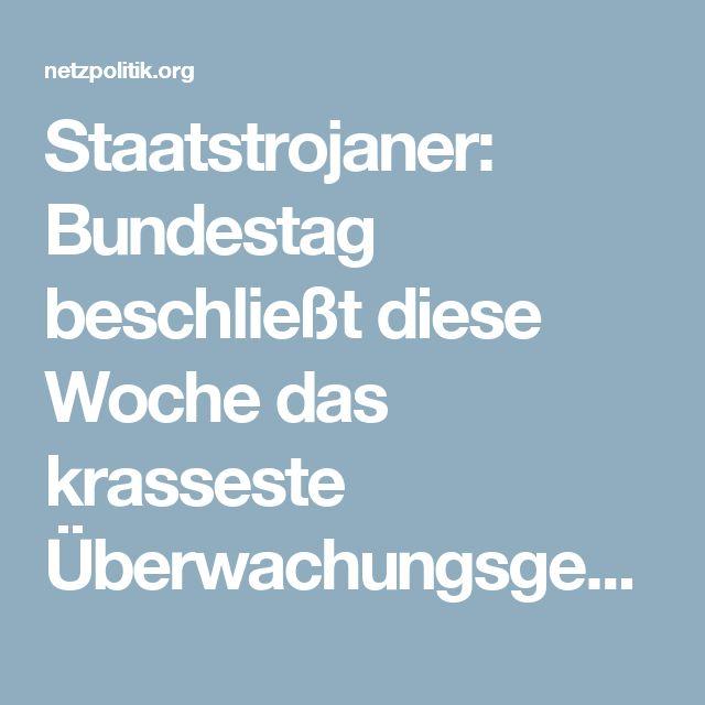 Staatstrojaner: Bundestag beschließt diese Woche das krasseste Überwachungsgesetz der Legislaturperiode (Updates) – netzpolitik.org