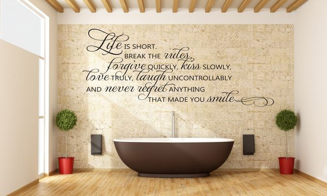 """""""Life Is Short. Break The Rules, Forgive Quickly, Kiss Slowly"""" - Romantic Vinyl Wall Art For The Home. Starting at $1"""