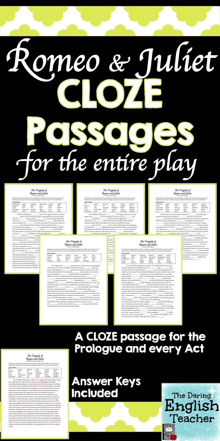 #education A great resource for teaching and reviewing Romeo and Juliet. There is a CLOZE summary passage for the prologue and every act. An answer key is included.