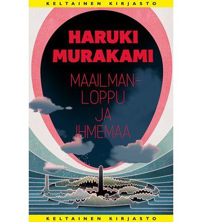 Haruki+Murakami:+Maailmanloppu+ja+ihmemaa+|+Karkkainen.com+verkkokauppa
