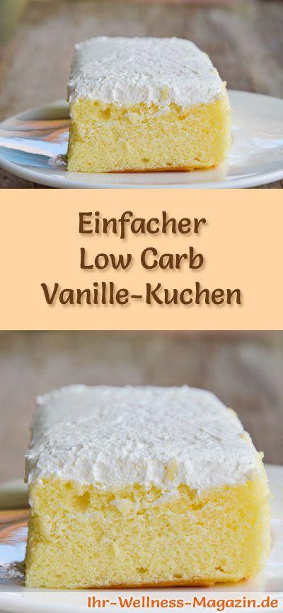 Einfacher kohlenhydratarmer Vanillekuchen – Rezept ohne Zucker   – Low Carb Kuchen Rezepte