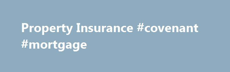 Property Insurance #covenant #mortgage http://money.remmont.com/property-insurance-covenant-mortgage/  #property insurance calculator # Home Insurance Our Home insurance includes: Cover against fire and allied perils for Building, fixtures & fitting, and renovation Cover against fire, allied perils and burglary for Home contents, valuable, appliances and jewellery Newly purchased contents up to 10% of the sum insured Cover against loss or damage of household goods in transit within India Our…