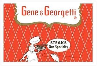 GENE & GEORGETTI www.geneandgeorgetti.com 500 North Franklin Street Chicago, IL 60610 (312) 527-3718  Frank Sinatra loved Gene & Georgetti, ...