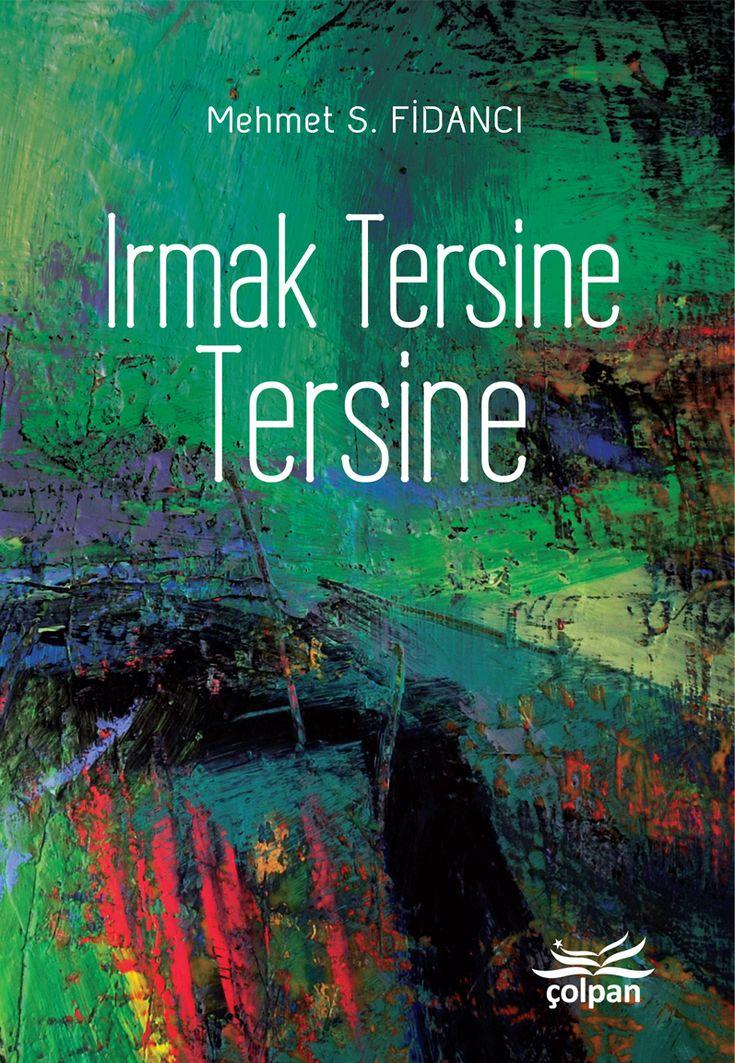 Irmak Tersine Tersine, Mehmet S. Fidancı, Çolpan Kitap