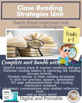 Teach your students how to use close reading strategies to improve reading comprehension and written analysis. This gradual release method will encourage your students to completely rethink how they view themselves as a readers. -Students will begin by completing and discussing their