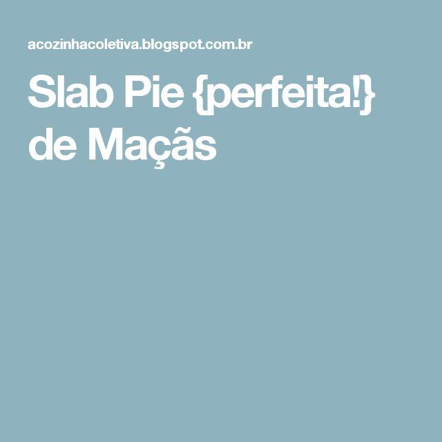 Slab Pie {perfeita!} de Maçãs