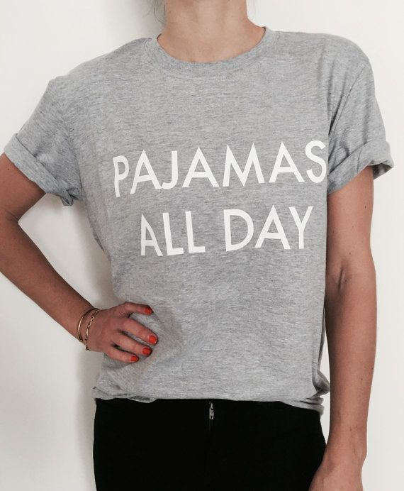 Welcome to Nalla shop :) For sale we have these great Pajamas all day t-shirts! With a large range of colors and sizes - just select your perfect