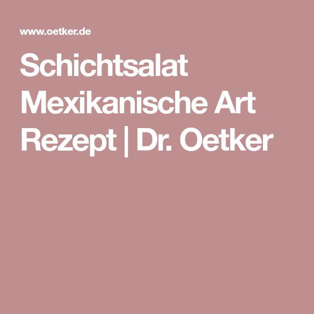 Schichtsalat Mexikanische Art Rezept | Dr. Oetker