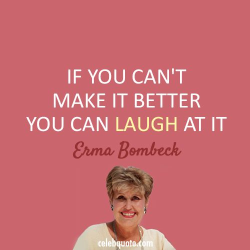 best erma bombeck ideas erma bombeck quotes  erma bombeck quote about laugh failure fail