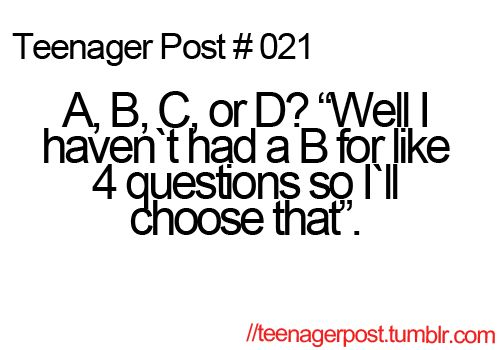 haha. pretty much.: Life, Quotes, Test, Sotrue, Funny Stuff, So True, Relate Posts, Teen Posts, Teenage Posts