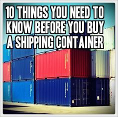 10 Things You Need To Know BEFORE You Buy A Shipping Container http://tinhatranch.com/10-things-need-know-buy-shipping-container/