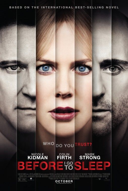 """Before I Go to Sleep: - A woman (Nicold Kidman) wakes up every day, remembering nothing as a result of a traumatic accident in her past. One day, new terrifying truths emerge that force her to question everyone around her. Info and image credit: IMDb."