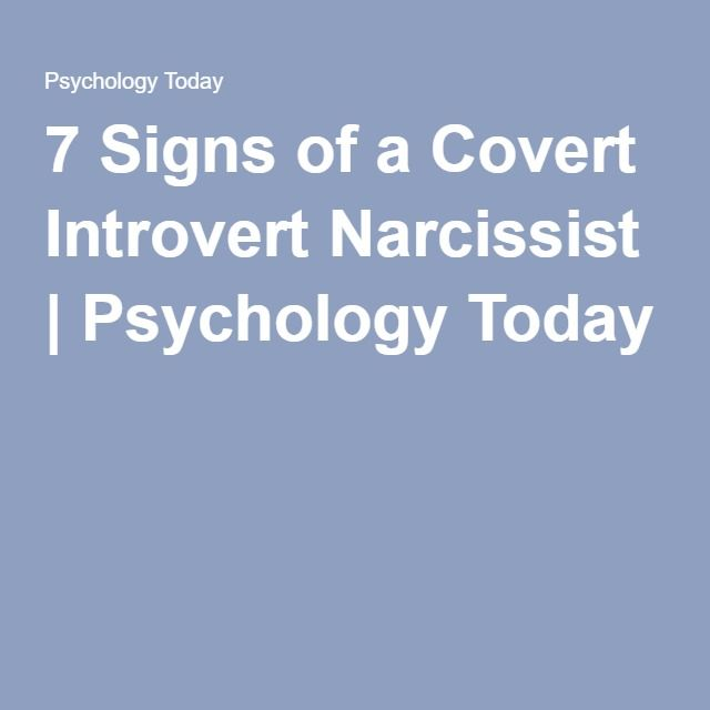 7 Signs of a Covert Introvert Narcissist | Psychology Today  7 of 7. They will never provide empathy after the hurt you.