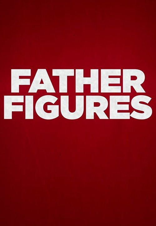 Father Figures Full Movie Online | Download Father Figures Full Movie free HD | stream Father Figures HD Online Movie Free | Download free English Father Figures 2017 Movie #movies #film #tvshow