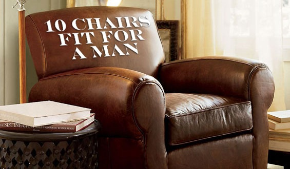 10 Chairs Fit For A Man Leather Club Chairs Club Chairs