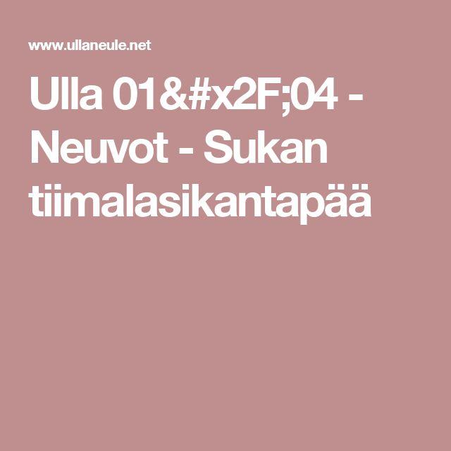 Ulla 01/04 - Neuvot - Sukan tiimalasikantapää