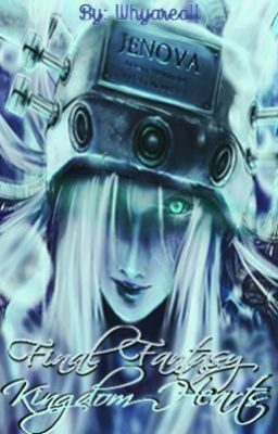 Your Final Fantasy/Kingdom Hearts/Others Experience #wattpad #fanfiction