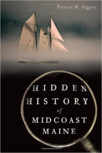 Hidden History of Midcoast Maine: Patricia M. Higgins