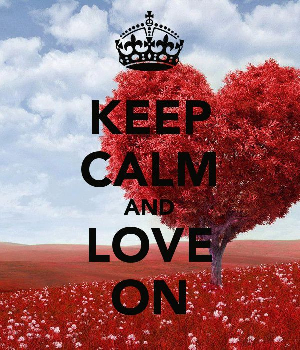 keep calm and love on #thatcrazythingcalledlove