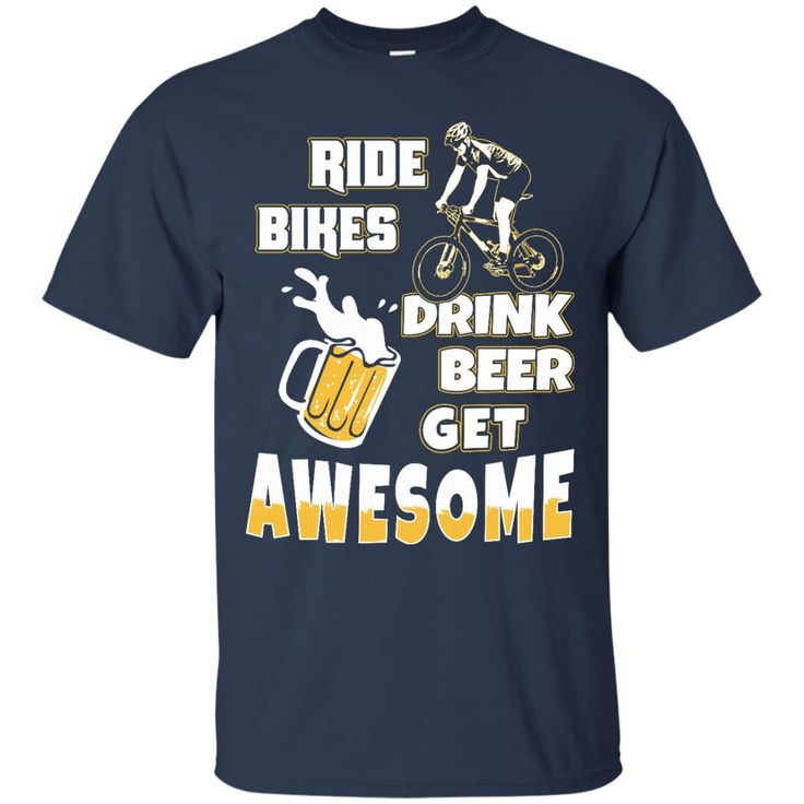 Beer Bike T-shirts Ride Bikes Drink Beer Get Awesome Shirts Hoodies Sweatshirts