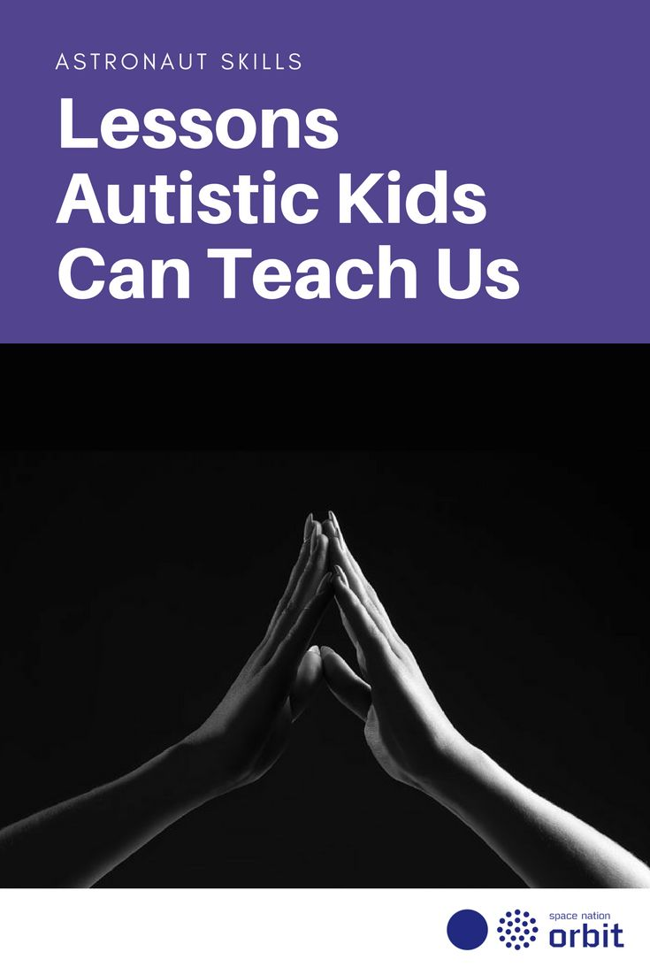 Lessons #Autistic #Kids Can Teach Us || #Space Nation Orbit - Lifestyle publication showing how you can win at life with #astronaut #skills for everyday use