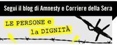 Segui il blog di Amnesty International e Corriere della Sera