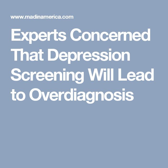 Experts Concerned That Depression Screening Will Lead to Overdiagnosis
