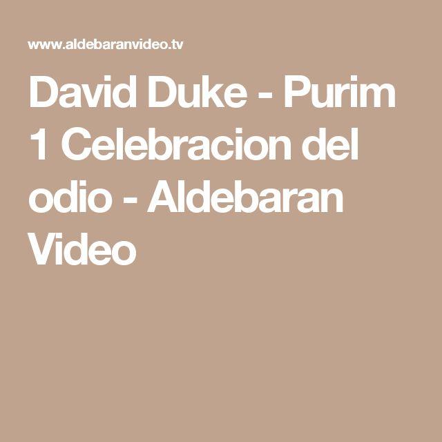 David Duke - Purim 1 Celebracion del odio - Aldebaran Video