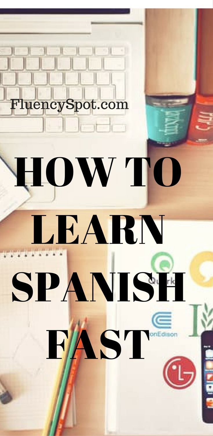 How To Learn To Speak Spanish Now 7 Useful Tips For Learning Spanish
