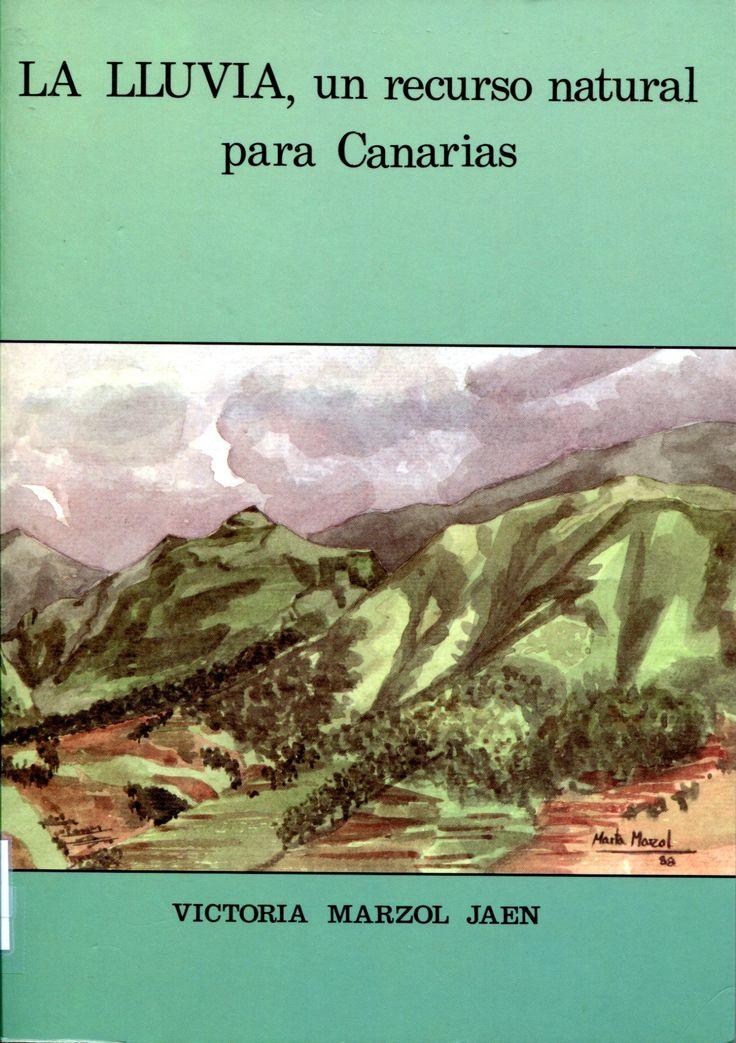 La lluvia : un recurso natural para Canarias / María Victoria Marzol Jaén. - Santa Cruz de Tenerife : Caja General de Ahorros de Canarias, D.L. 1988