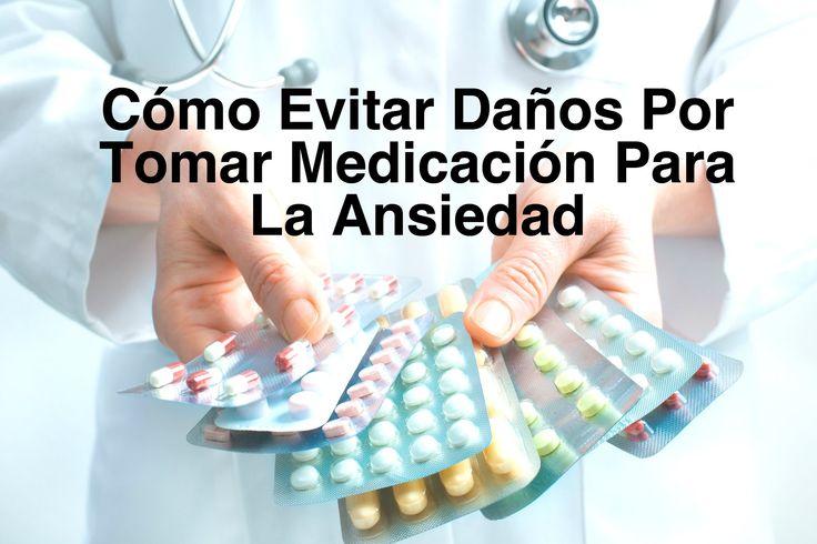 """Cómo Evitar Daños Por Tomar Medicación Para La Ansiedad Como """"Antidepresivos"""" o Benzodiazepinas (ansiolíticos y tranquilizantes)"""
