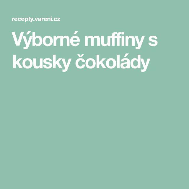 Výborné muffiny s kousky čokolády
