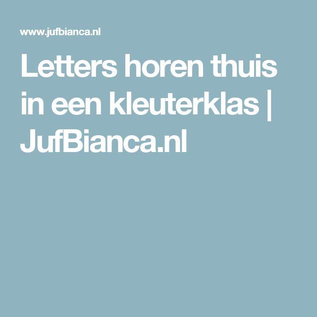 Letters horen thuis in een kleuterklas   JufBianca.nl