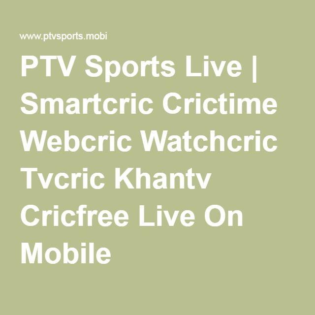 PTV Sports Live | Smartcric Crictime Webcric Watchcric Tvcric Khantv Cricfree Live On Mobile