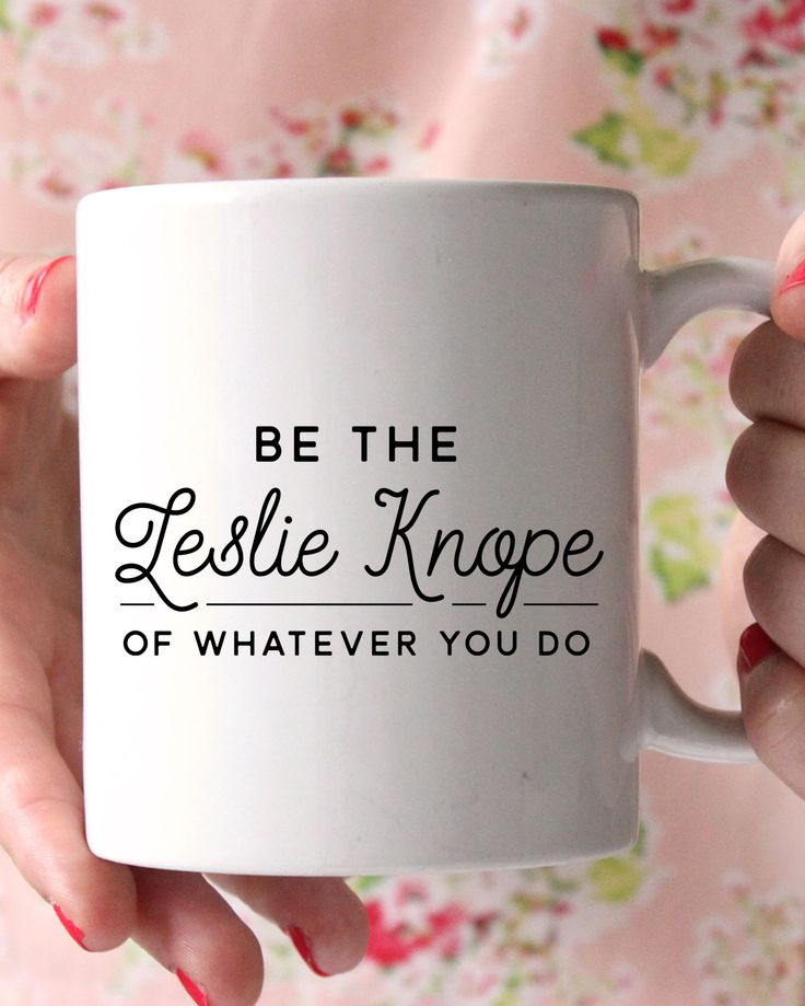 Be The Leslie Knope Mug – charm & gumption