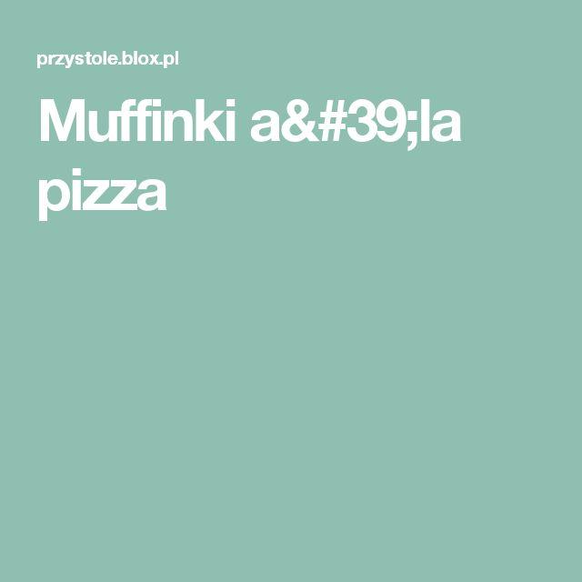 Muffinki a'la pizza