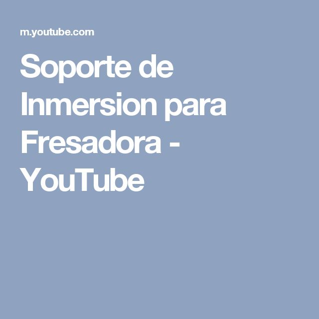 Soporte de  Inmersion para Fresadora - YouTube