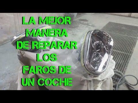PULIR FAROS DE UN COCHE. La manera mas duradera.Polishing headlights - YouTube