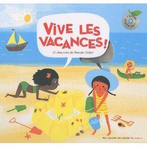 Vive les vacances ! - Romain Didier - Aurélie Guillerey - Editeur : Gallimard Jeunesse Musique - ISBN-13: 978-2070631193