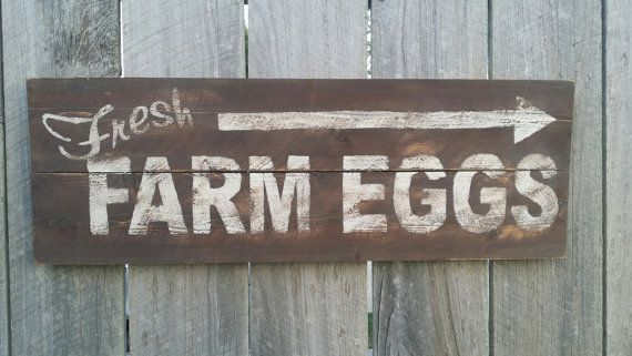 Fresh Farm Eggs Sign, Rustic Sign, Rustic Wall Art, Hand Painted Sign                                                                                                                                                                                 More