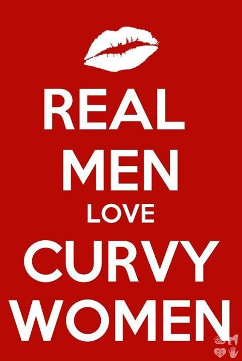 Keep Calm and LOVE YOUR CURVY WOMAN!