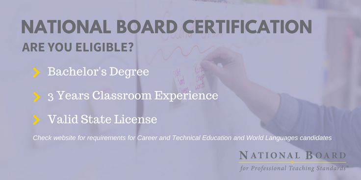 National Board Certification - Policymakers and education leaders see great value in National Board Certification and National Board Certified Teachers (NBCTs). In fact, many states and districts offer salary incentives if you achieve certification.