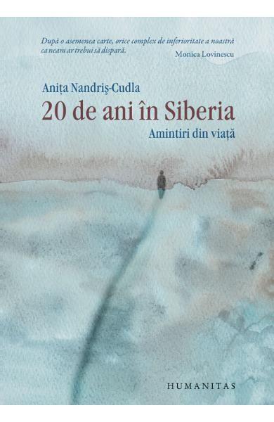 20 de ani in Siberia. Amintiri din viata. Editie de lux - Anita Nandris-Cudla