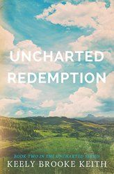 Iola's Christian Reads: Review: Uncharted Redemption by Keely Brooke Keith